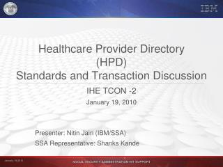 Healthcare Provider Directory  (HPD)  Standards and Transaction Discussion