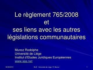 Le règlement 765/2008 et  ses  liens avec les autres législations communautaires