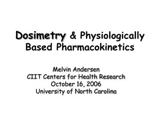 Dosimetry  Physiologically Based Pharmacokinetics