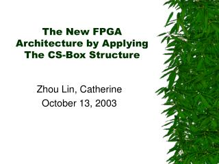 The New FPGA Architecture by Applying The CS-Box Structure