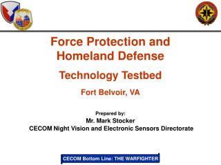 Force Protection and  Homeland Defense Technology Testbed Fort Belvoir, VA