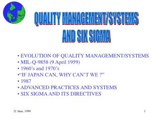 EVOLUTION OF QUALITY MANAGEMENT/SYSTEMS  MIL-Q-9858 (9 April 1959)  1960's and 1970's