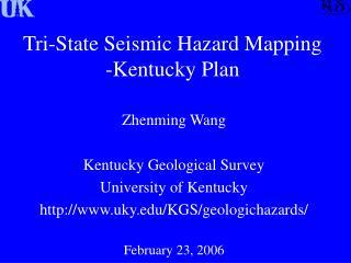 Tri-State Seismic Hazard Mapping -Kentucky Plan