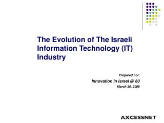 The Evolution of The Israeli Information Technology (IT) Industry