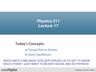 Physics 211  Lecture 17, Slide  1