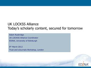 UK LOCKSS Alliance Today's scholarly content, secured for tomorrow