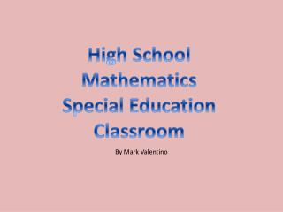 High School  Mathematics Special Education Classroom