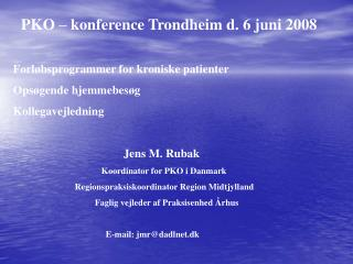 PKO – konference Trondheim d. 6 juni 2008 Forløbsprogrammer for kroniske patienter