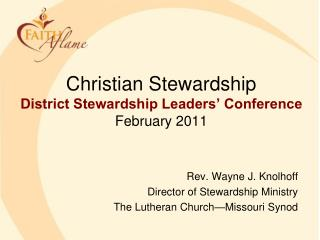 Christian Stewardship District Stewardship Leaders' Conference February 2011