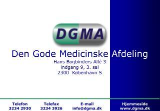 Den Gode Medicinske Afdeling Hans Bogbinders Allé 3 indgang 9, 3. sal 2300  København S