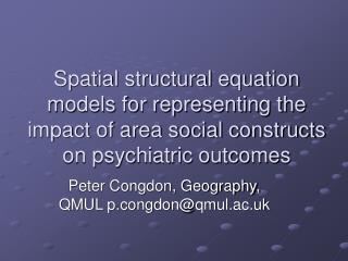 Peter Congdon, Geography, QMUL p.congdon@qmul.ac.uk