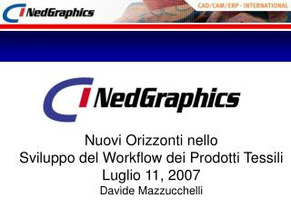 Nuovi Orizzonti nello Sviluppo del  Workflow  dei Prodotti Tessili  Luglio 11, 2007