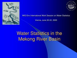 IWG-Env International Work Session on Water Statistics Vienna, June 20-22, 2005