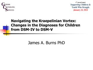Navigating the Kraepelinian Vortex: Changes in the Diagnoses for Children from DSM-IV to DSM-V
