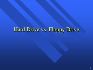 Hard Drive vs. Floppy Drive