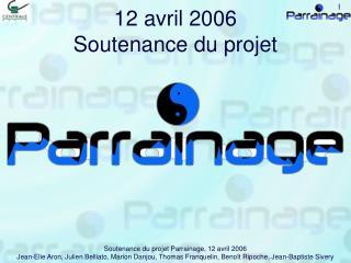 12 avril 2006 Soutenance du projet