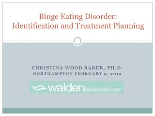 Binge Eating Disorder:  Identification and Treatment Planning