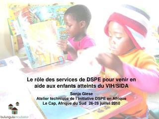 Le rôle des services de DSPE pour venir en aide aux enfants atteints du VIH/SIDA