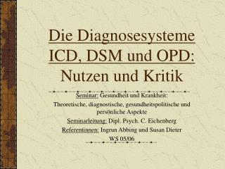 Die Diagnosesysteme ICD, DSM und OPD: Nutzen und Kritik