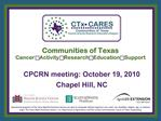 Communities of Texas CancerActivityResearchEducationSupport