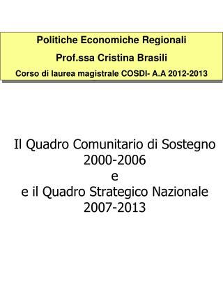 Il Quadro Comunitario di Sostegno  2000-2006  e e il Quadro Strategico Nazionale  2007-2013