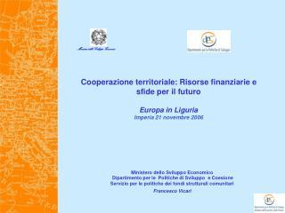 Cooperazione territoriale: Risorse finanziarie e  sfide per il futuro Europa in Liguria