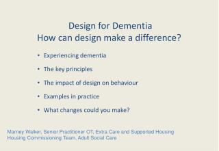 Design for Dementia How can design make a difference?
