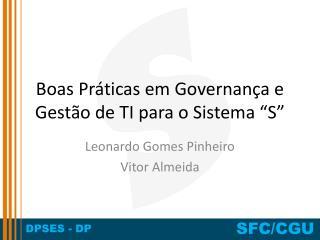 """Boas Práticas em Governança e Gestão de TI para o Sistema """"S"""""""
