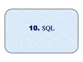 10.  SQL
