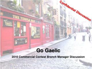 Go Gaelic 2010 Commercial Contest Branch Manager Discussion