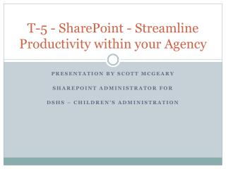 T-5 - SharePoint - Streamline Productivity within your Agency