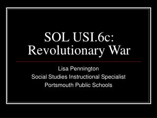 SOL USI.6c:  Revolutionary War