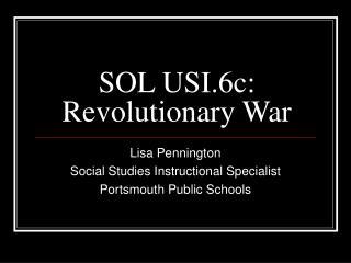 SOL USI.6c:  Revolutionary War