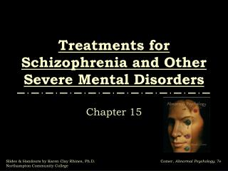 Treatments for Schizophrenia and Other Severe Mental Disorders