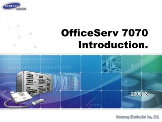 OfficeServ 7070 Introduction.