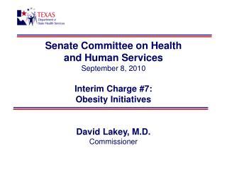 David Lakey, M.D. Commissioner
