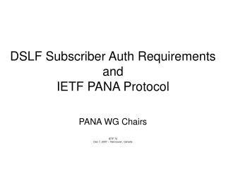 DSLF Subscriber Auth Requirements and  IETF PANA Protocol