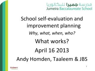 School self-evaluation and improvement planning Why, what, when, who? What works? April 16 2013