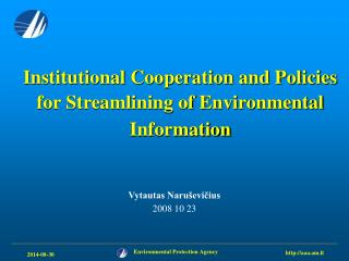 Institutional Cooperation and Policies for Streamlining of Environmental Information