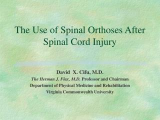 The Use of Spinal Orthoses After Spinal Cord Injury