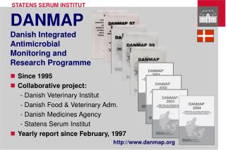 DANMAP Danish Integrated Antimicrobial Monitoring and Research Programme