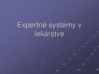 Expertné systémy v lekárstve
