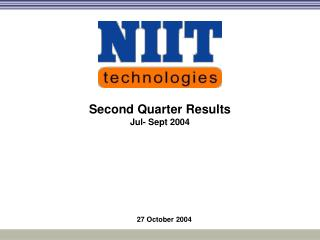 Second Quarter Results Jul- Sept 2004