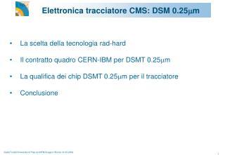 Elettronica tracciatore CMS: DSM 0.25 m m