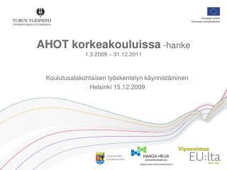 AHOT korkeakouluissa -hanke 1.3.2009   31.12.2011