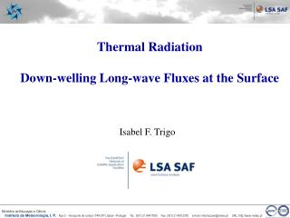 Thermal Radiation Down-welling Long-wave Fluxes at the Surface