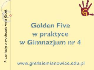 Golden Five  w praktyce w Gimnazjum nr 4