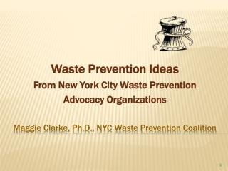 Maggie Clarke, Ph.D., NYC Waste Prevention Coalition