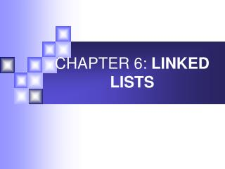 CHAPTER 6:  LINKED LISTS