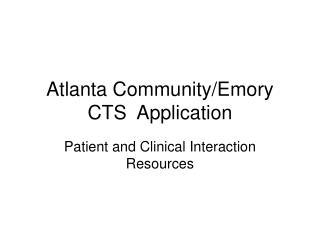 Atlanta Community/Emory CTS  Application